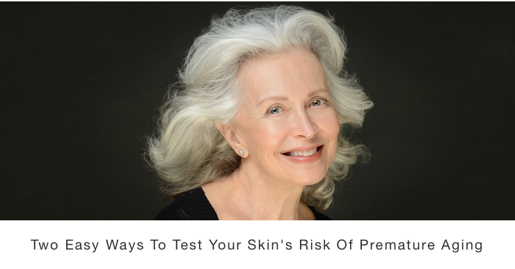 How To Evaluate Your Skin's Risk Of Premature Aging