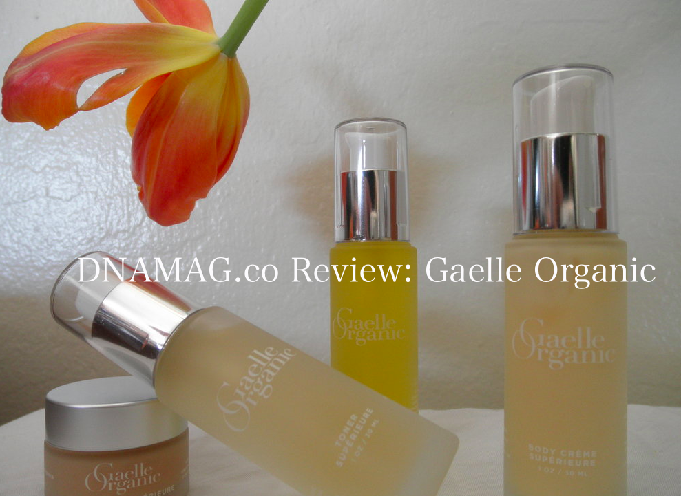 DNAMAG.co Review: Gaelle Organic by Alexa Wilson